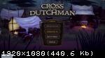 Cross of the Dutchman (2015) (RePack от R.G. Механики) PC